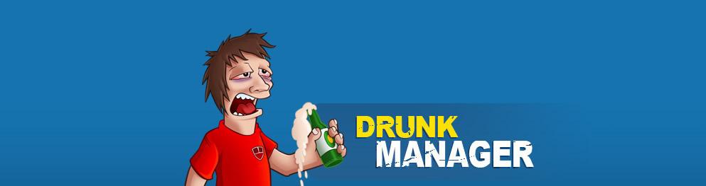 Drunk Manager